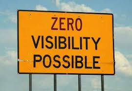Zero Visibility Possible